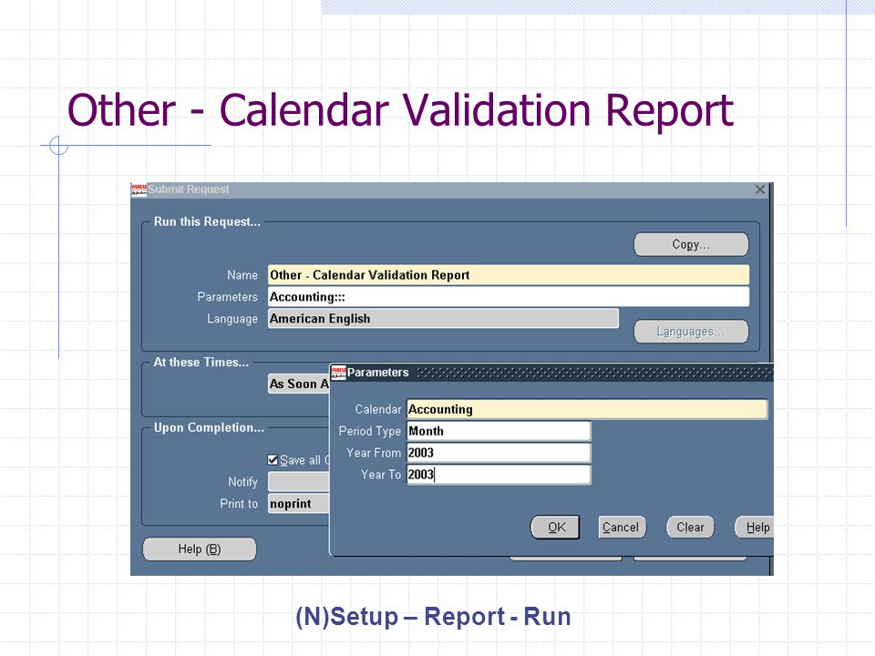 Other - Calendar Validation Report (N)Setup – Report - Run