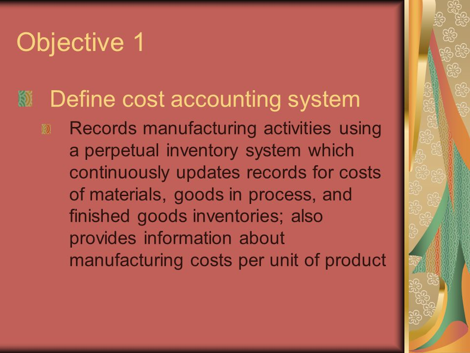 Objective 2 Describe Job Order Manufacturing A manufacturing system in which products are individually designed to meet the needs of a specific customer