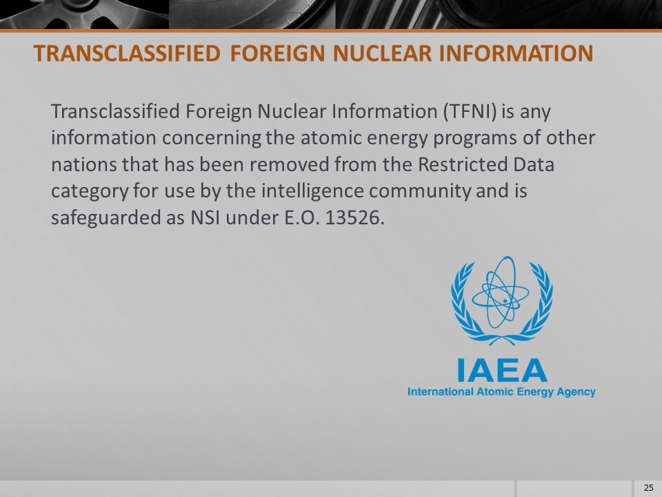 Transclassified Foreign Nuclear Information (TFNI) is any information concerning the atomic energy programs of other nations that has been removed fro