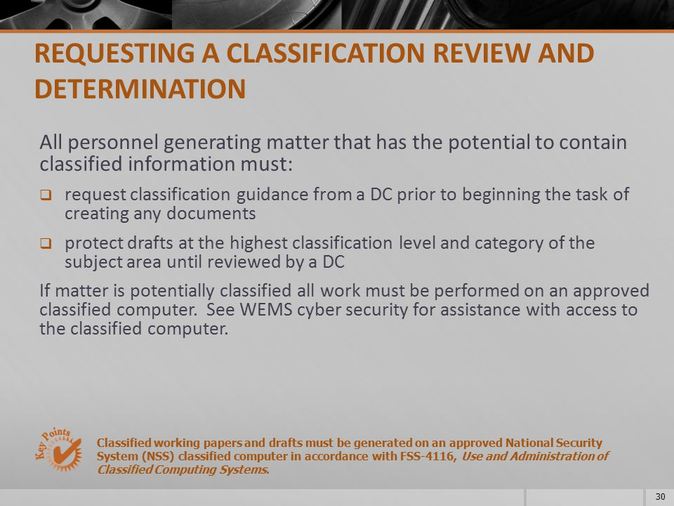 All personnel generating matter that has the potential to contain classified information must:  request classification guidance from a DC prior to be