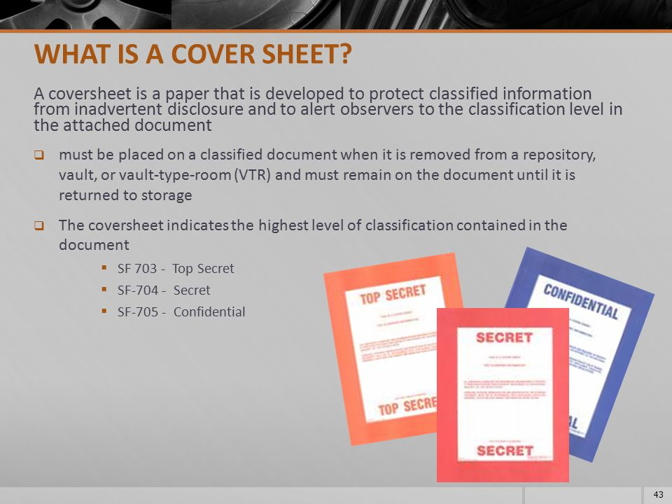 A coversheet is a paper that is developed to protect classified information from inadvertent disclosure and to alert observers to the classification l
