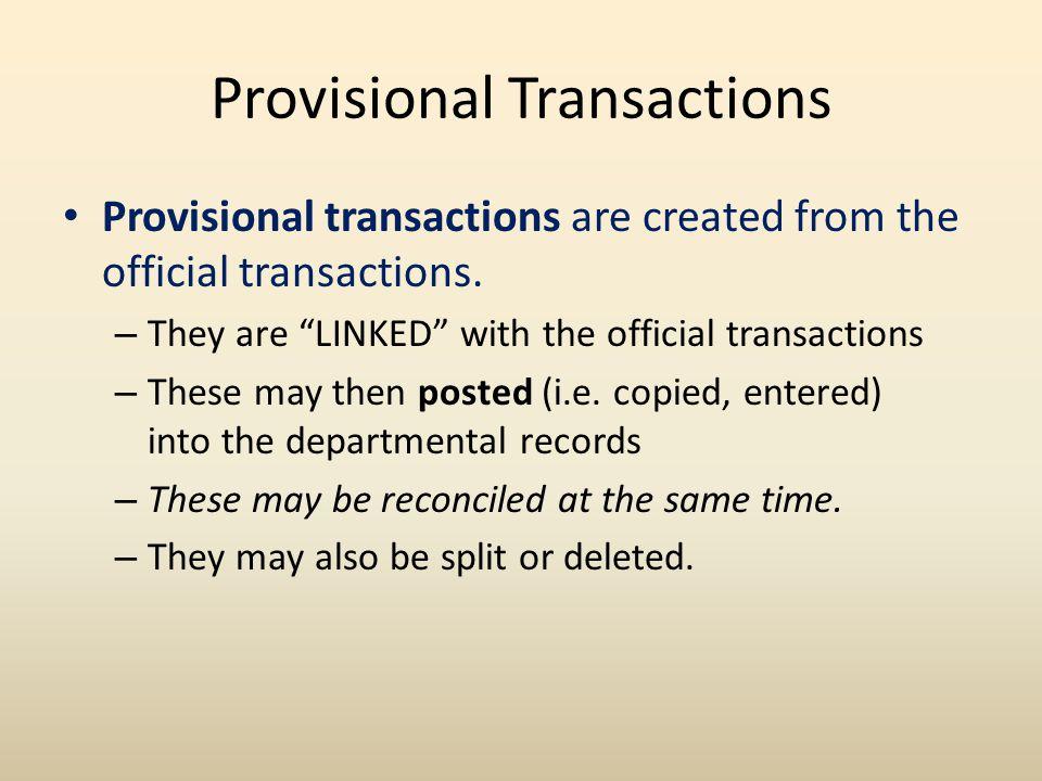 ? = Field Level Help *DEFINE REVIEW/POST PROVISIONAL TRANSACTIONS - LP6 Year: 11 12 Command: LP6 Account: 1900000050 Misc: _______________ Month: JUL ============================================================================== Full Page Action: _ Provisionals in View: HISTORY Start Date: ______ ACCOUNT DATE DESCRIPTION AC/RT AMOUNT PO REQUISITION VOUCHER DTN TAGS OBJ CODE 1 CODE 2 CODE 3 CODE 4 CODE 5 CODE 6 COMMENT MTH DOC BY AC.ST _ 1900000050 070212 EPSTEIN EDUCATIONAL ENTER EN EN 323.00 2012A22222 3368___________ L288888 _______ _ _ 0200 ___ ___ _____ _______ _________ ______________ ________________________________________ JUL VP1 ACGEM C _ 1900000050 070212 EPSTEIN EDUCATIONAL ENTER EX DI 310.00- 2012A22222 3368___________ L288888 _______ _ _ 1343 ___ ___ _____ _______ _________ ______________ ________________________________________ JUL VP1 ACGEM C _ 1900000050 070212 EPSTEIN EDUCATIONAL ENTER EX DI 13.00- 2012A22222 3368___________ L288888 _______ _ _ 1315 ___ ___ _____ _______ _________ ______________ ________________________________________ JUL VP1 ACGEM C .