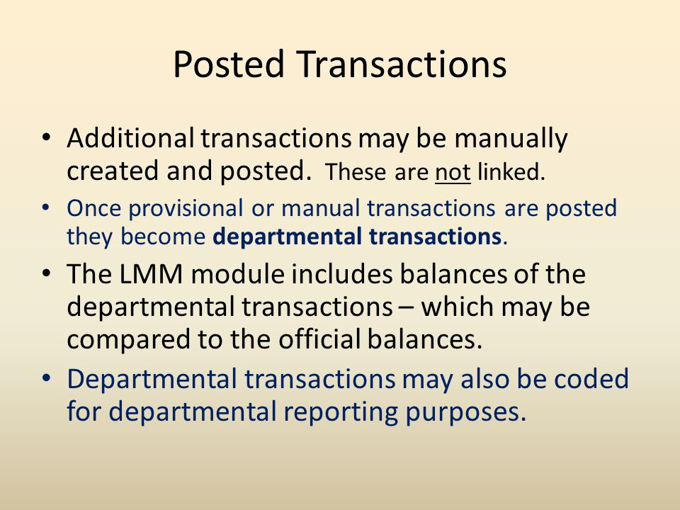 Posted Transactions Additional transactions may be manually created and posted.
