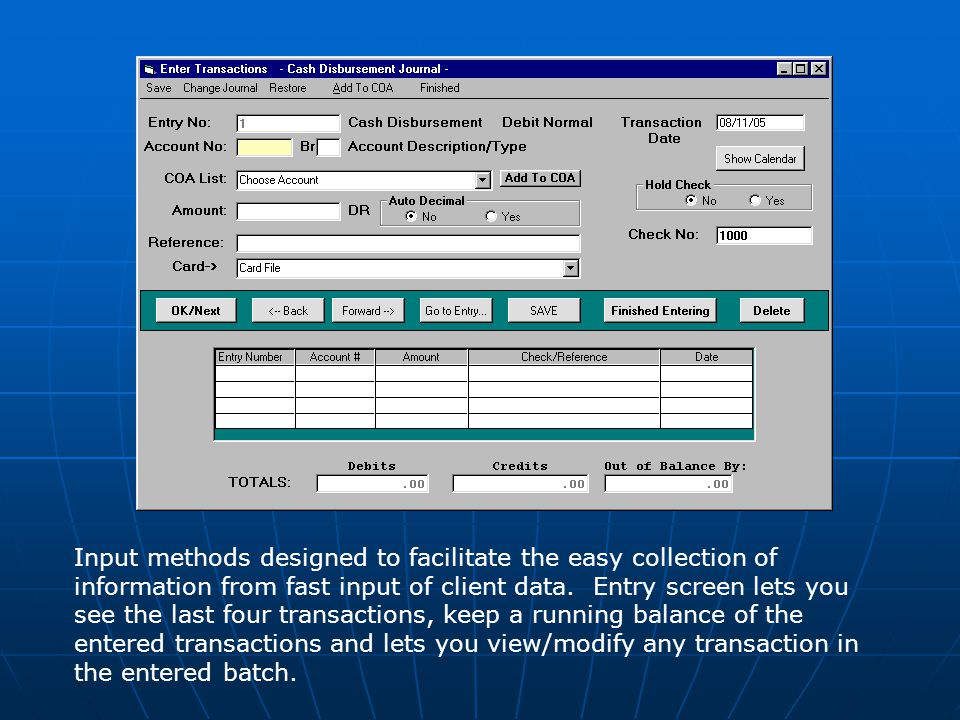 Input methods designed to facilitate the easy collection of information from fast input of client data.