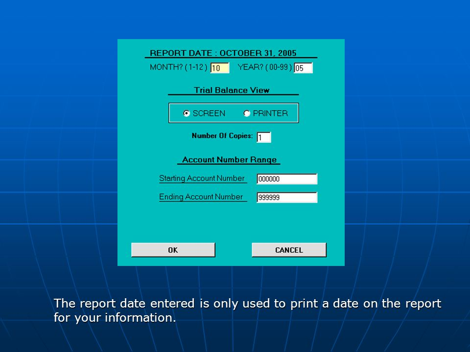 The report date entered is only used to print a date on the report for your information.