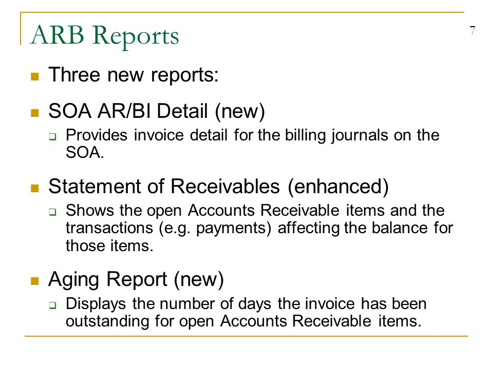 8 ARB Reports Navigation in FinODS  Go / Reports / AR Reports  SOA AR/BI Detail is also accessible the via GL Reports menu.