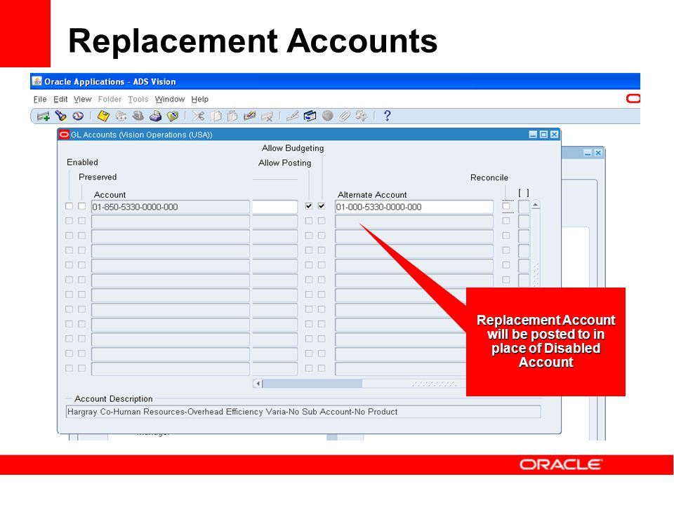 Replacement Accounts Replacement Account will be posted to in place of Disabled Account
