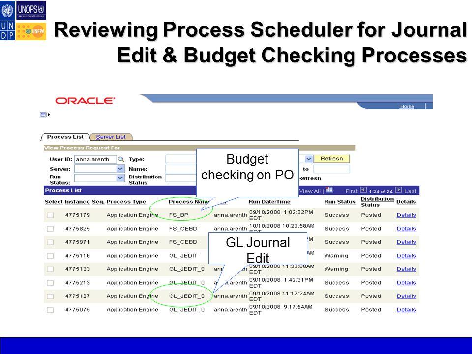 Reviewing Process Scheduler for Journal Edit & Budget Checking Processes Budget checking on PO GL Journal Edit