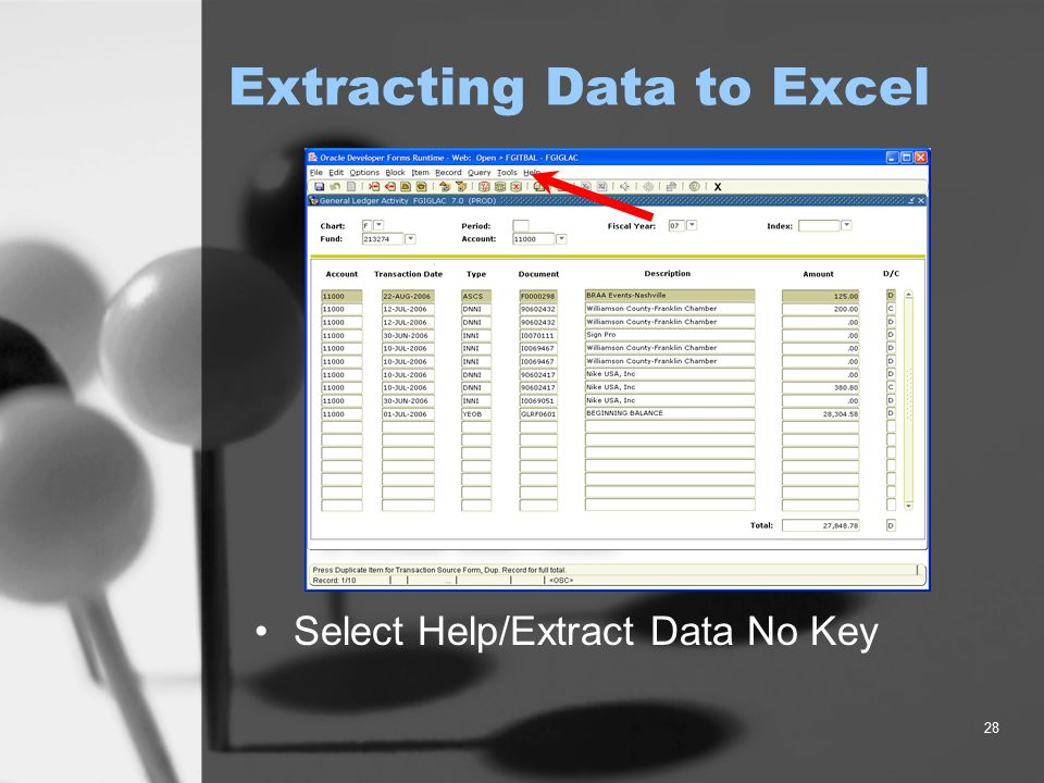 28 Extracting Data to Excel Select Help/Extract Data No Key