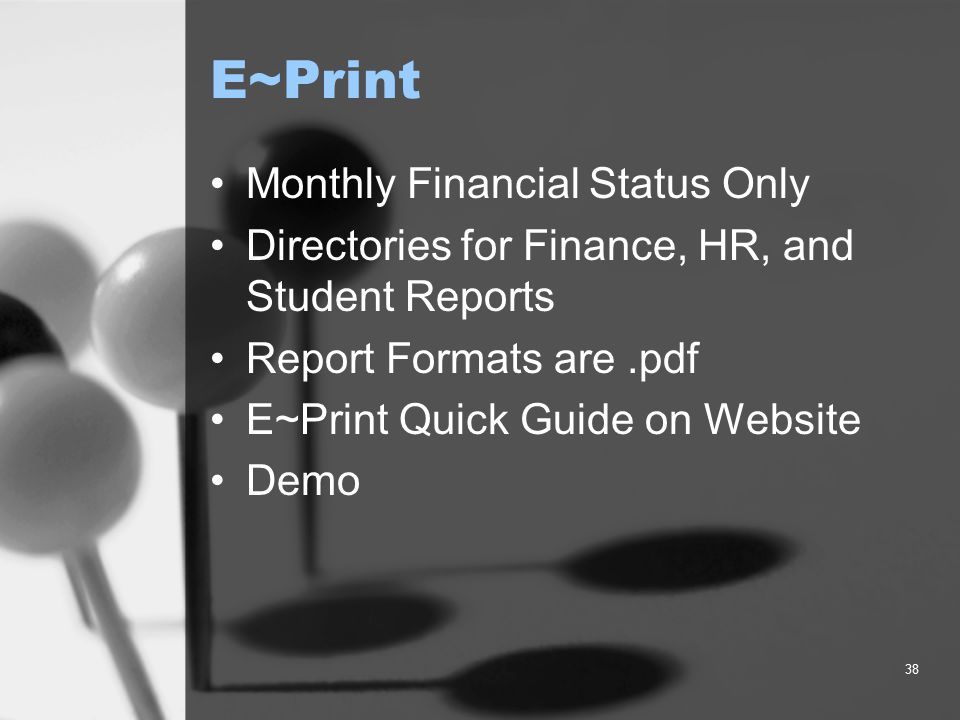38 E~Print Monthly Financial Status Only Directories for Finance, HR, and Student Reports Report Formats are.pdf E~Print Quick Guide on Website Demo