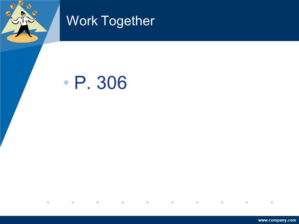www.company.com Work Together P. 306