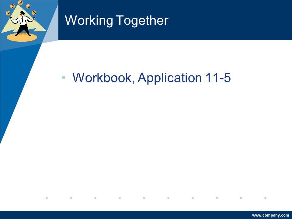 www.company.com Working Together Workbook, Application 11-5
