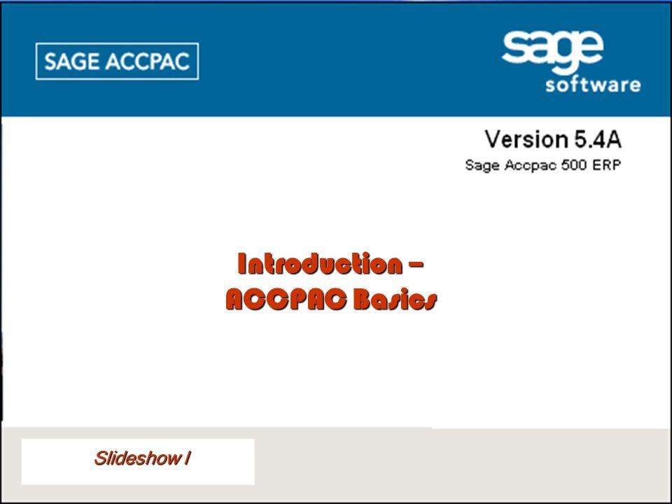 Introduction – ACCPAC Basics Slideshow I