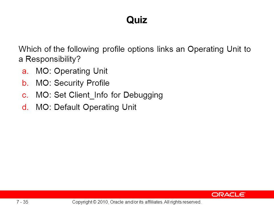 Copyright © 2010, Oracle and/or its affiliates.All rights reserved.