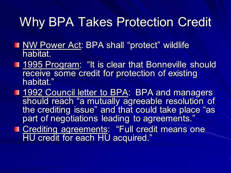Why BPA Takes Protection Credit NW Power Act: BPA shall protect wildlife habitat.