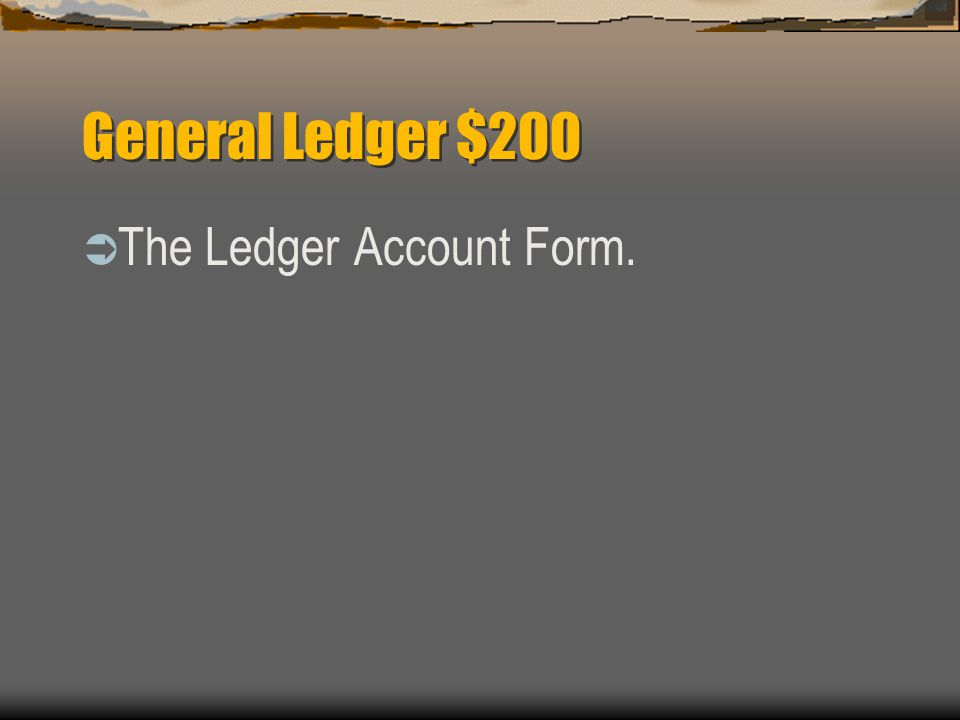 General Ledger $100  What is posting to the general ledger