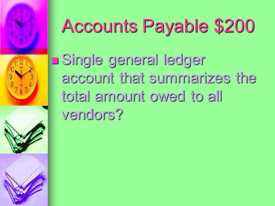 Accounts Payable $200 Accounts Payable Accounts Payable
