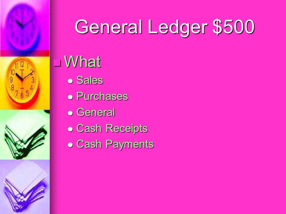 General Ledger $500 The order journals should be posted. The order journals should be posted.