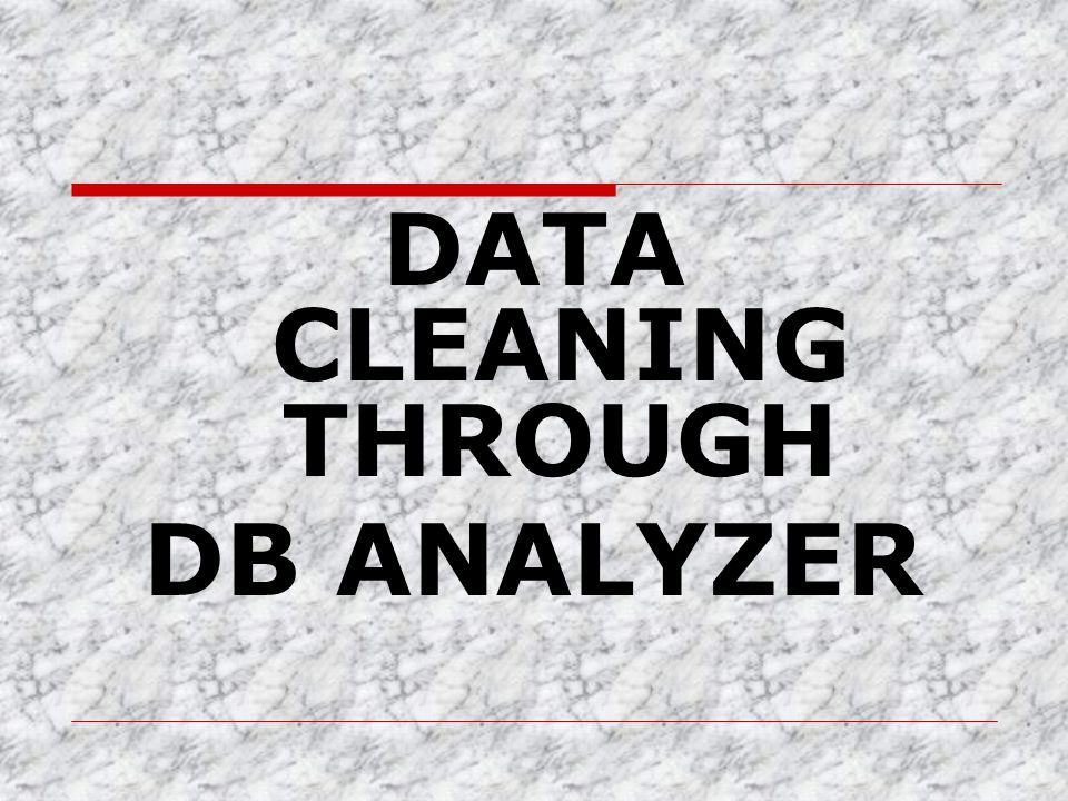 DATA CLEANING THROUGH DB ANALYZER