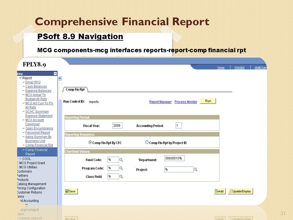 Comprehensive Financial Report 31 PSoft 8.9 Navigation MCG components-mcg interfaces reports-report-comp financial rpt