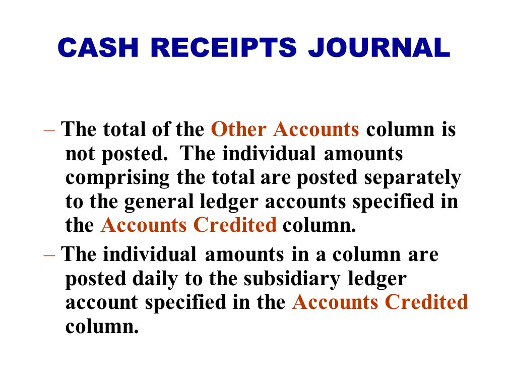 – The total of the Other Accounts column is not posted.