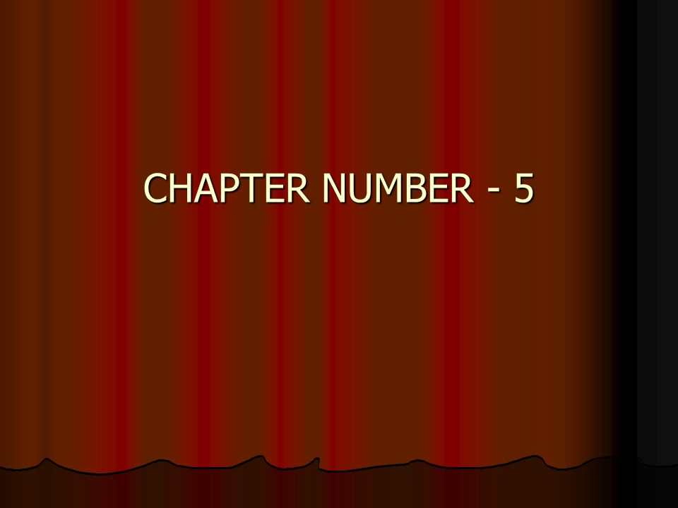 CHAPTER NUMBER - 5