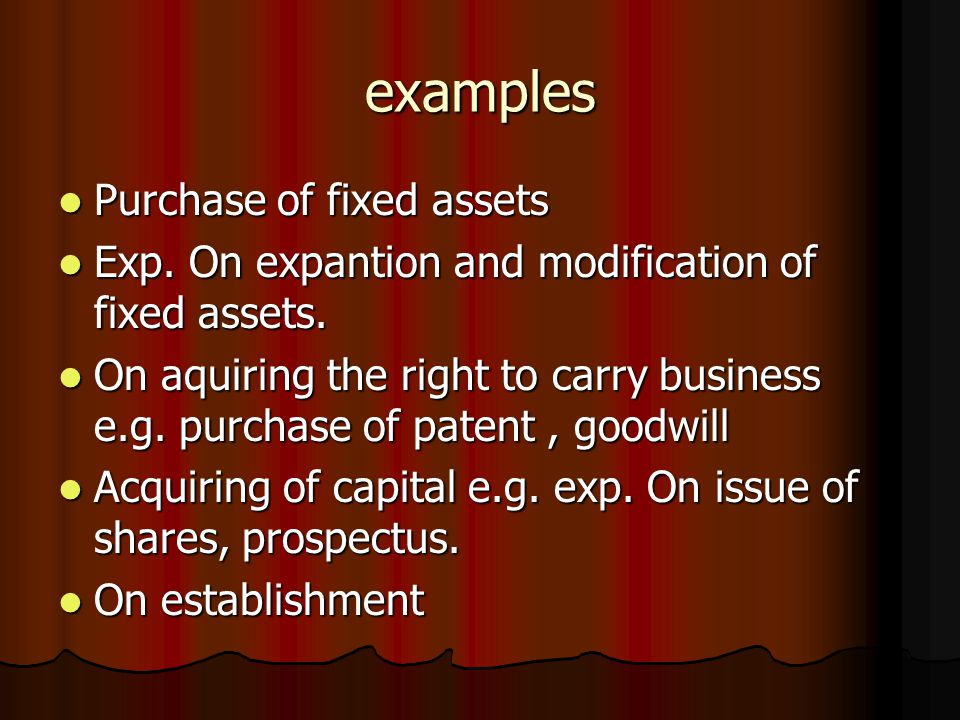 examples Purchase of fixed assets Purchase of fixed assets Exp. On expantion and modification of fixed assets. Exp. On expantion and modification of f