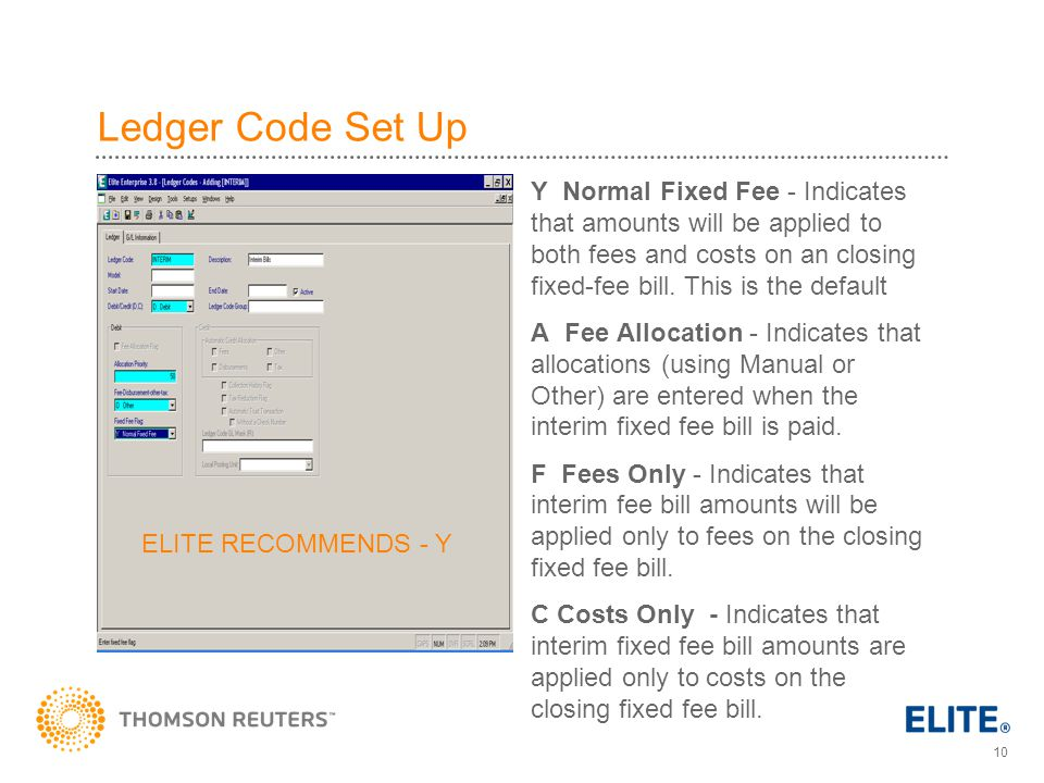 10 Ledger Code Set Up Y Normal Fixed Fee - Indicates that amounts will be applied to both fees and costs on an closing fixed-fee bill.