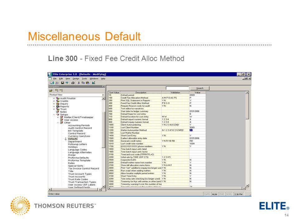 14 Miscellaneous Default Line 300 - Fixed Fee Credit Alloc Method