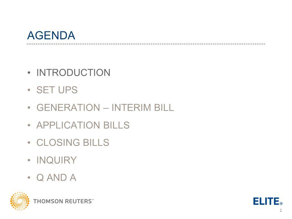 2 AGENDA INTRODUCTION SET UPS GENERATION – INTERIM BILL APPLICATION BILLS CLOSING BILLS INQUIRY Q AND A