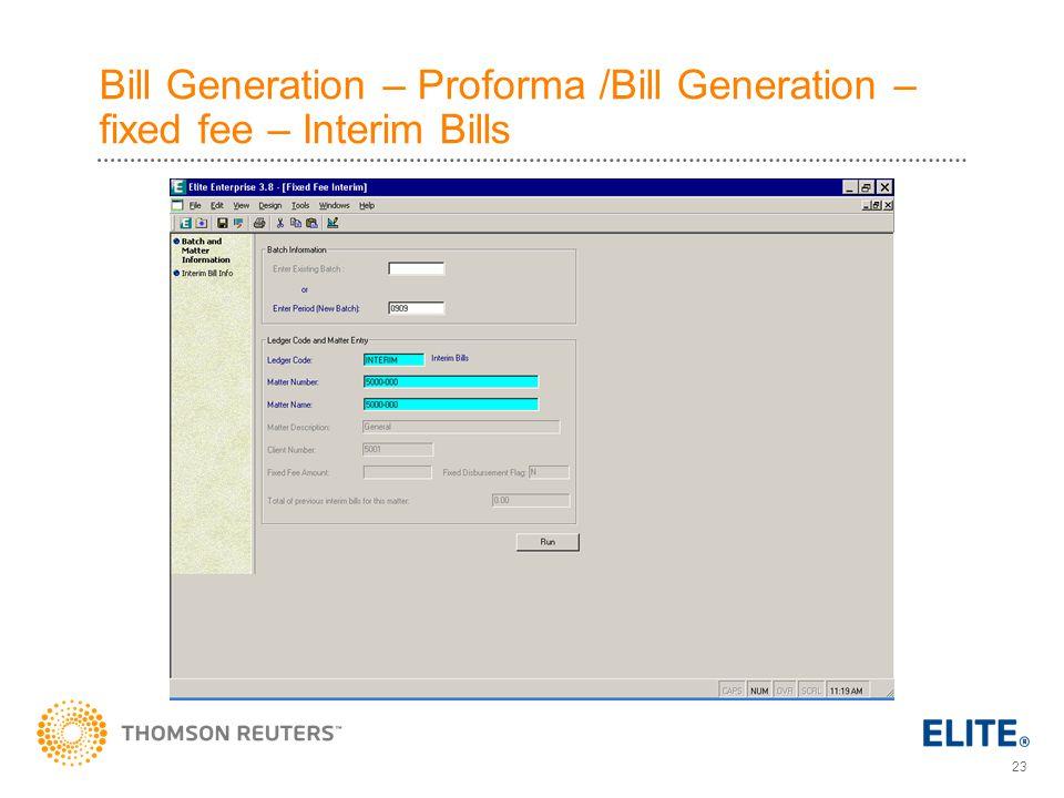 23 Bill Generation – Proforma /Bill Generation – fixed fee – Interim Bills