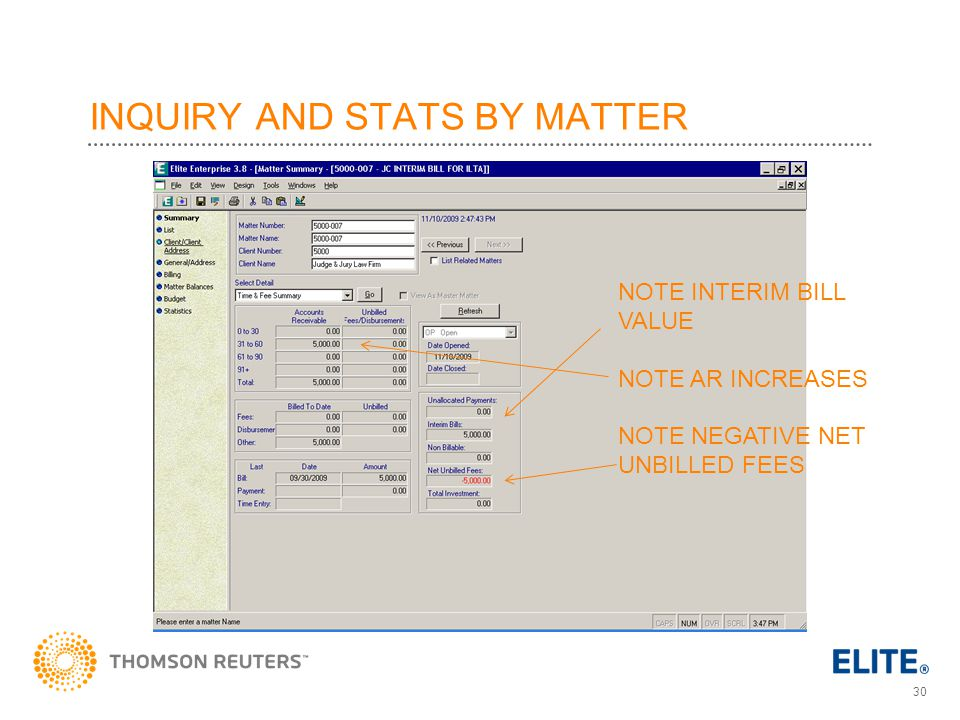 30 INQUIRY AND STATS BY MATTER NOTE INTERIM BILL VALUE NOTE AR INCREASES NOTE NEGATIVE NET UNBILLED FEES