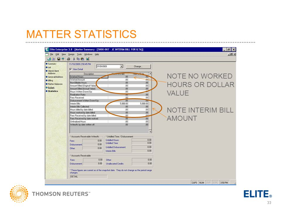 33 MATTER STATISTICS NOTE NO WORKED HOURS OR DOLLAR VALUE NOTE INTERIM BILL AMOUNT