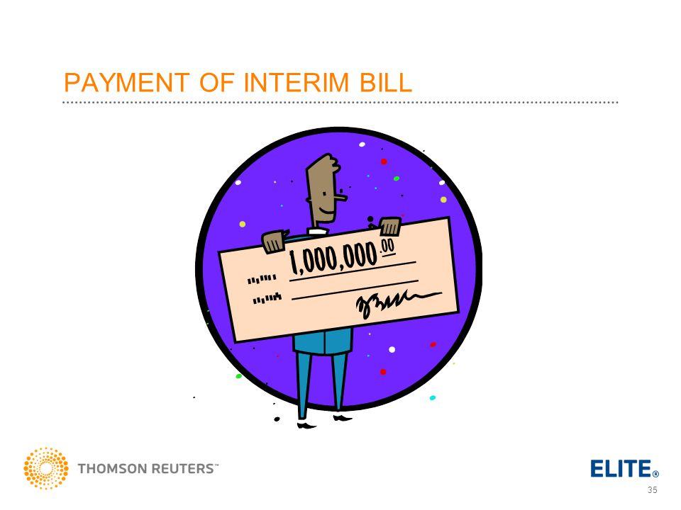 35 PAYMENT OF INTERIM BILL