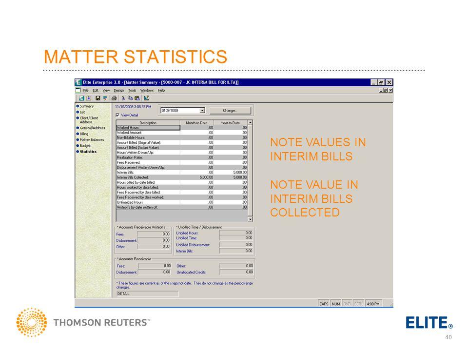 40 MATTER STATISTICS NOTE VALUES IN INTERIM BILLS NOTE VALUE IN INTERIM BILLS COLLECTED