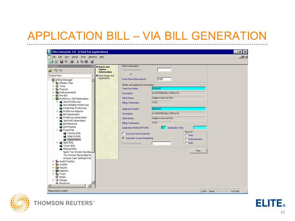 43 APPLICATION BILL – VIA BILL GENERATION