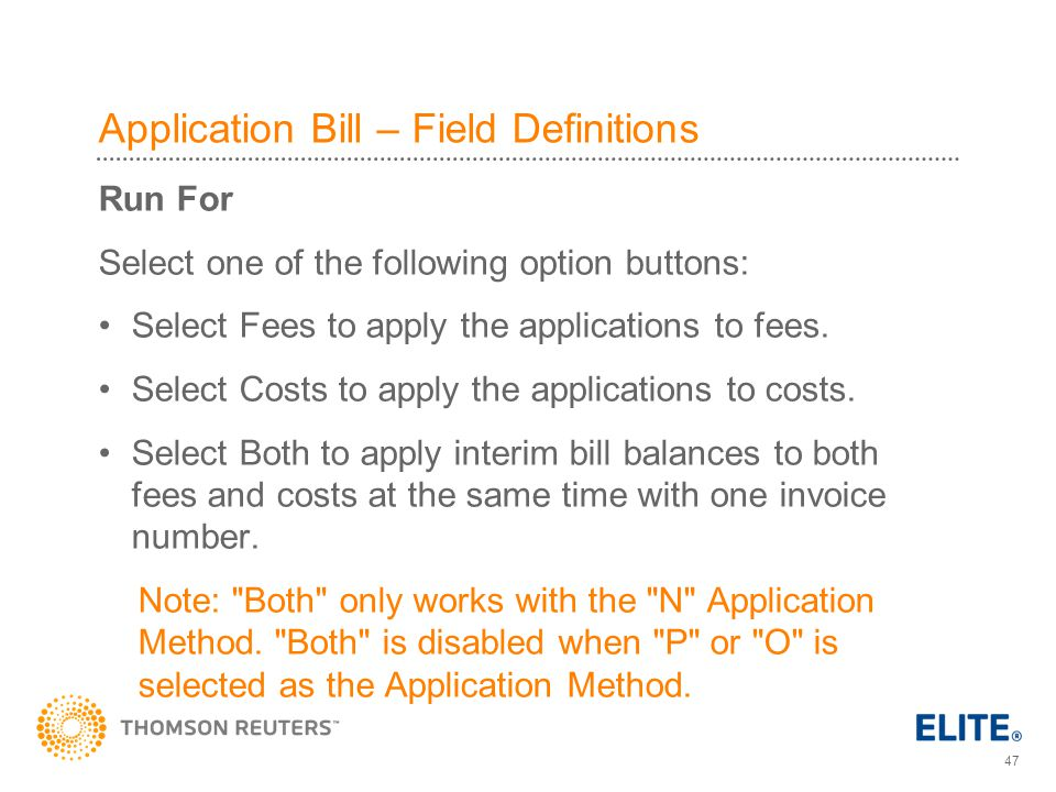 47 Application Bill – Field Definitions Run For Select one of the following option buttons: Select Fees to apply the applications to fees.