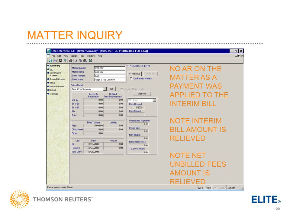55 MATTER INQUIRY NO AR ON THE MATTER AS A PAYMENT WAS APPLIED TO THE INTERIM BILL NOTE INTERIM BILL AMOUNT IS RELIEVED NOTE NET UNBILLED FEES AMOUNT IS RELIEVED