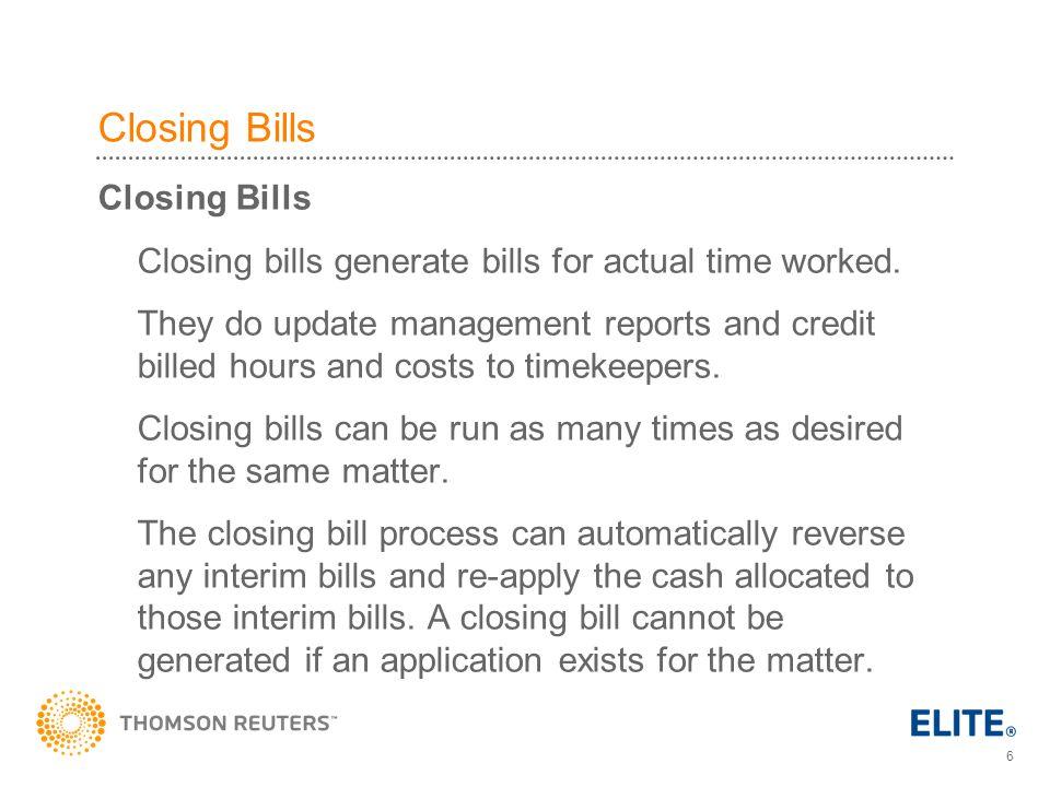6 Closing Bills Closing bills generate bills for actual time worked.