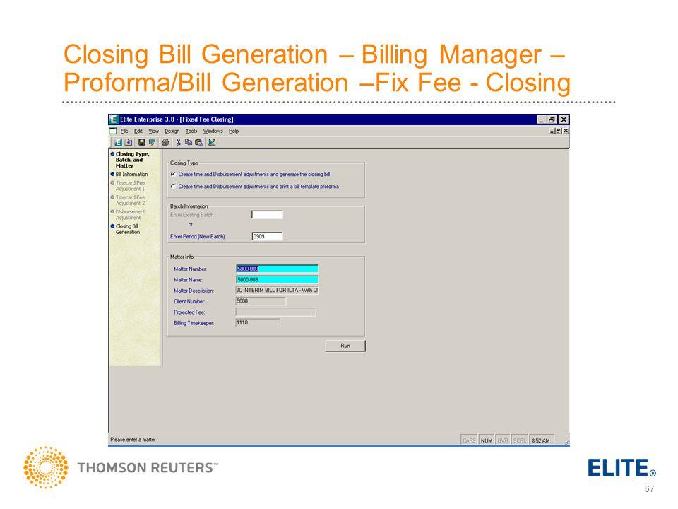67 Closing Bill Generation – Billing Manager – Proforma/Bill Generation –Fix Fee - Closing