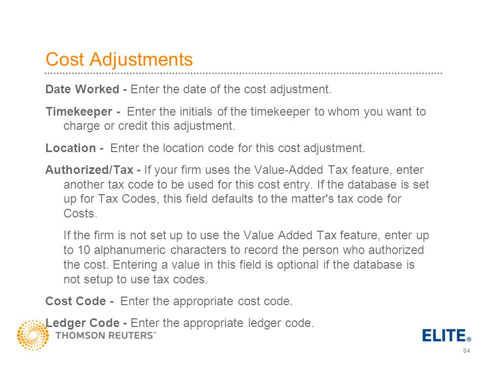 84 Cost Adjustments Date Worked - Enter the date of the cost adjustment.