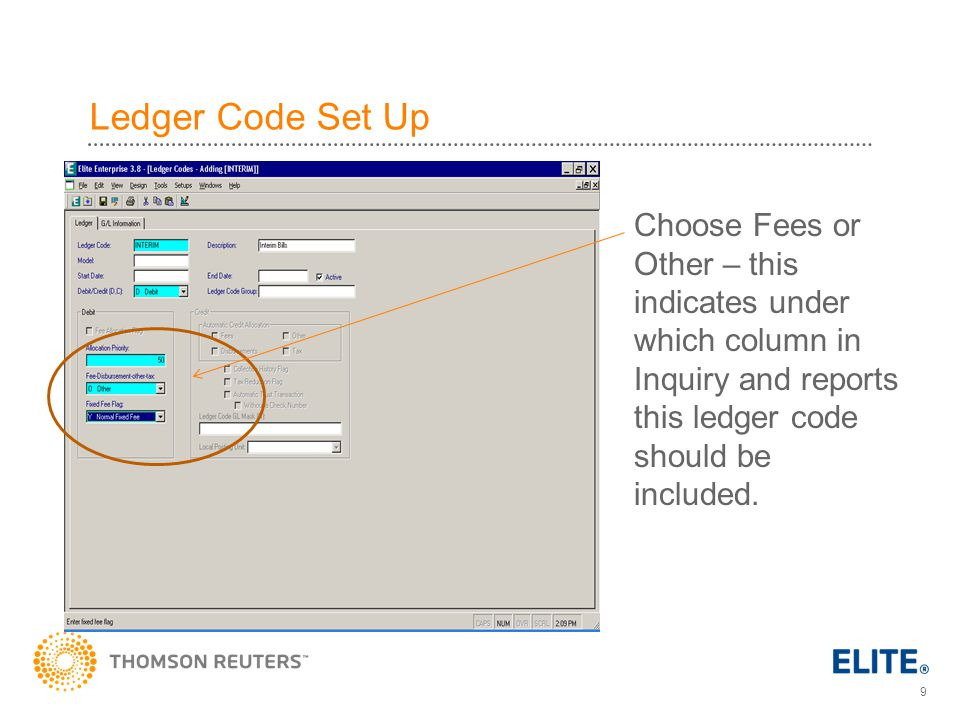 9 Ledger Code Set Up Choose Fees or Other – this indicates under which column in Inquiry and reports this ledger code should be included.