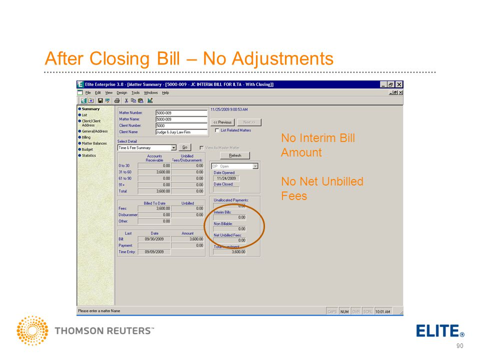 90 After Closing Bill – No Adjustments No Interim Bill Amount No Net Unbilled Fees