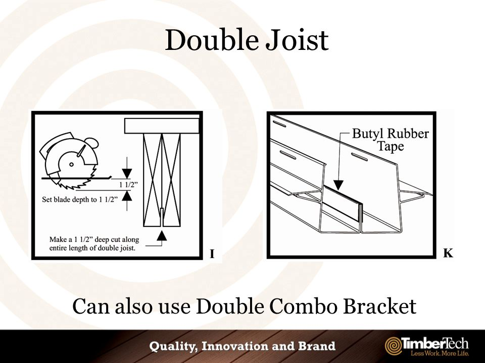 Double Joist Can also use Double Combo Bracket