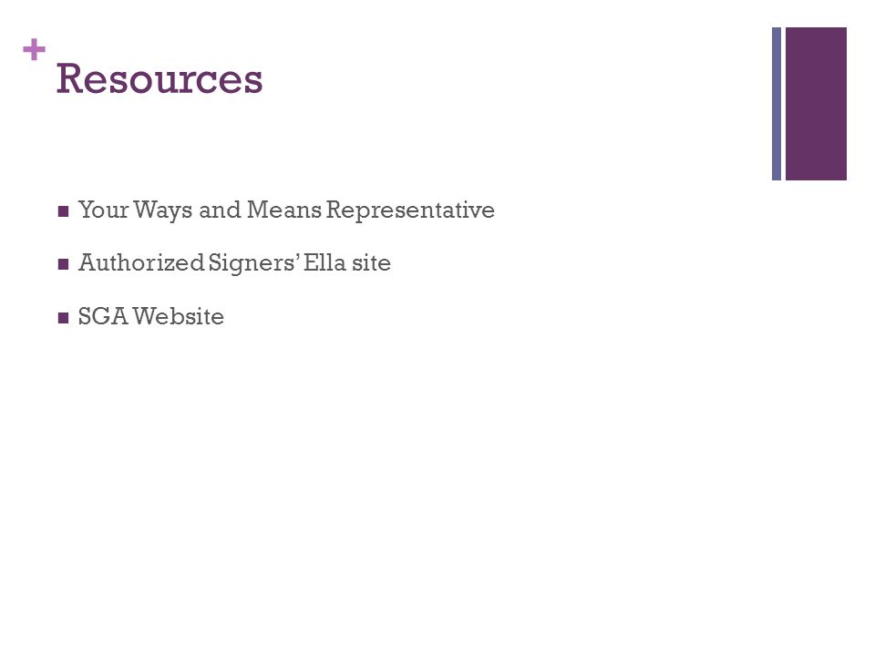 + Resources Your Ways and Means Representative Authorized Signers' Ella site SGA Website