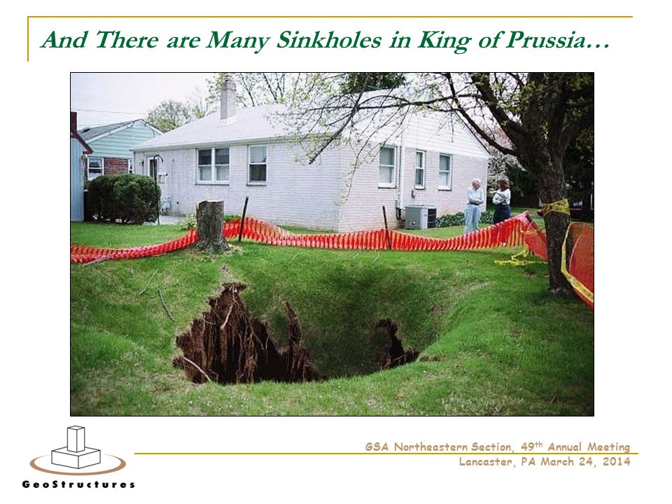 And There are Many Sinkholes in King of Prussia… GSA Northeastern Section, 49 th Annual Meeting Lancaster, PA March 24, 2014