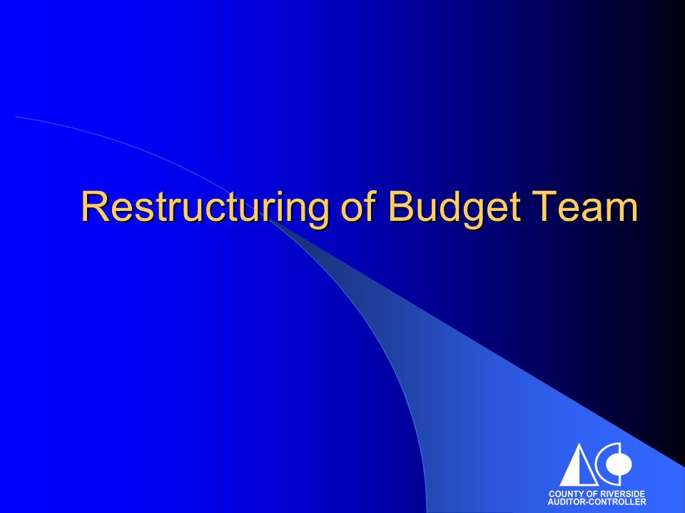 Restructuring of Budget Team