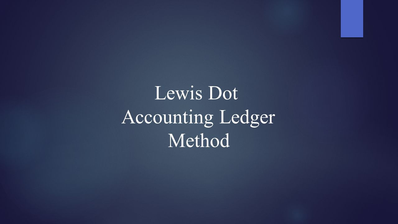 Lewis Dot Accounting Ledger Method