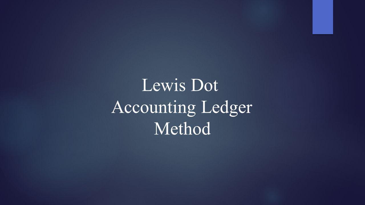 Lewis Dot Accounting Ledger Method