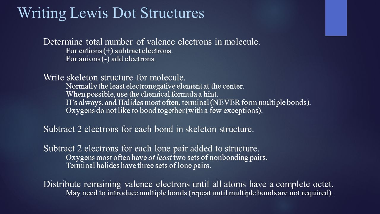 Writing Lewis Dot Structures Determine total number of valence electrons in molecule.